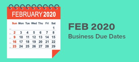 Feb 2020 business due dates